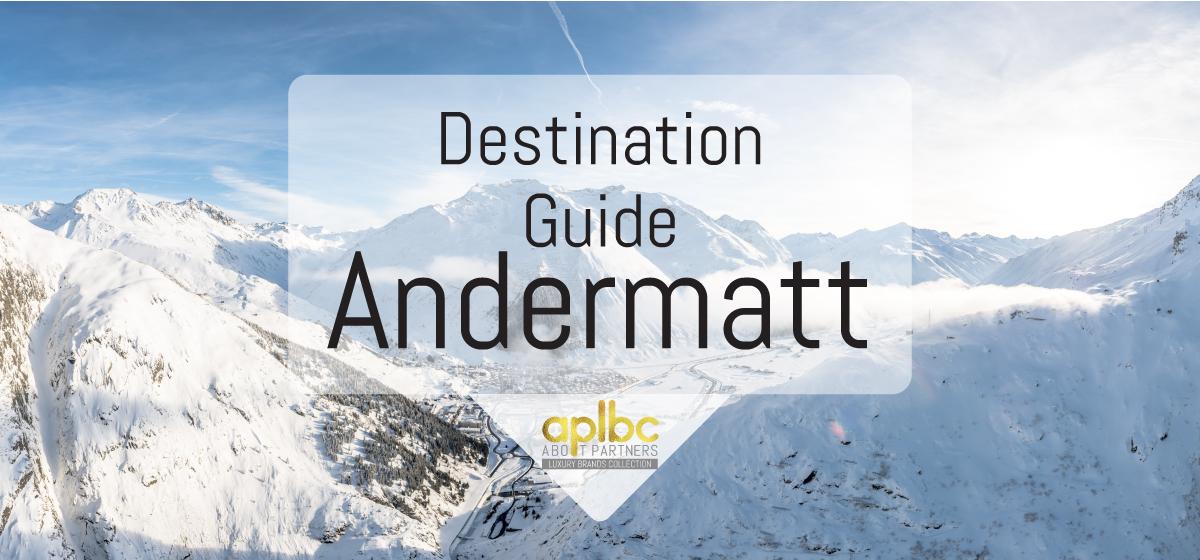 Destination Guide: Andermatt