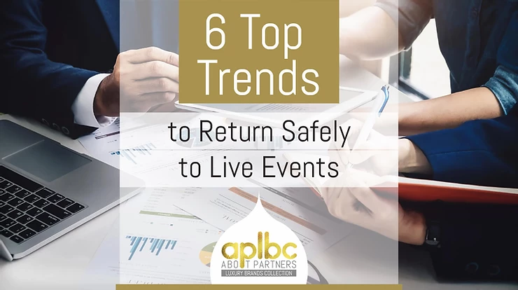 AP LBC's 6 Top Trends to Return Safely to Live Events