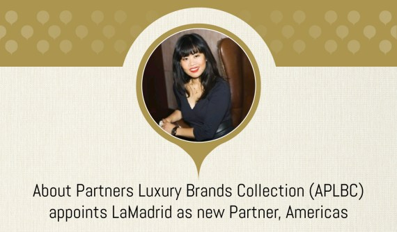 About Partners Luxury Brands Collection (APLBC) appoints LaMadrid as new Partner, Americas