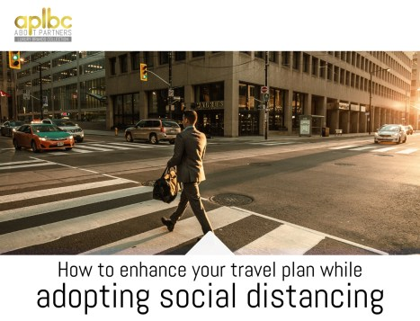 How to enhance your travel plan while adopting social distancing