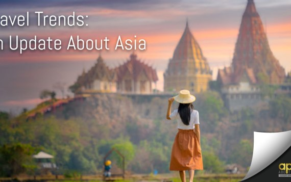 Travel Trends: An Update About Asia
