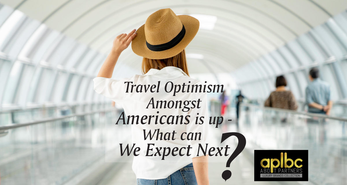 Travel Optimism Amongst Americans is Up – What Can We Expect Next?