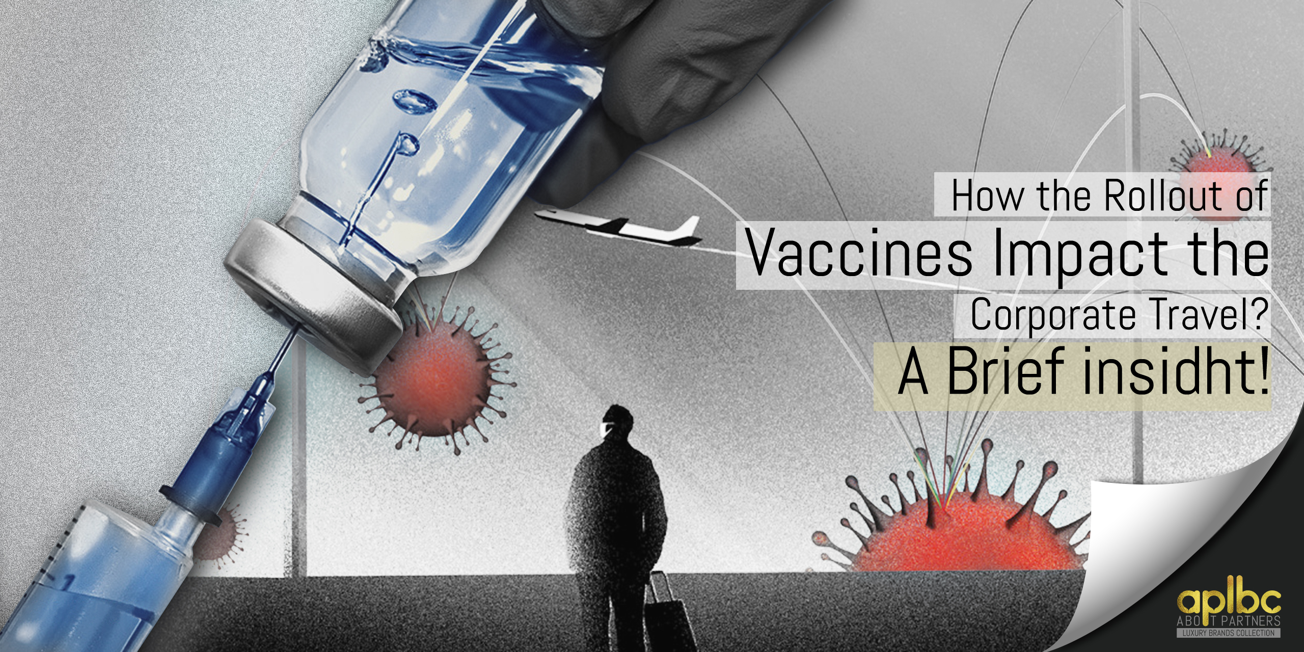 How the Rollout of Vaccines Impact the Corporate Travel? A Brief insight