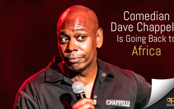 Comedian Dave Chappelle Is Going Back to Africa